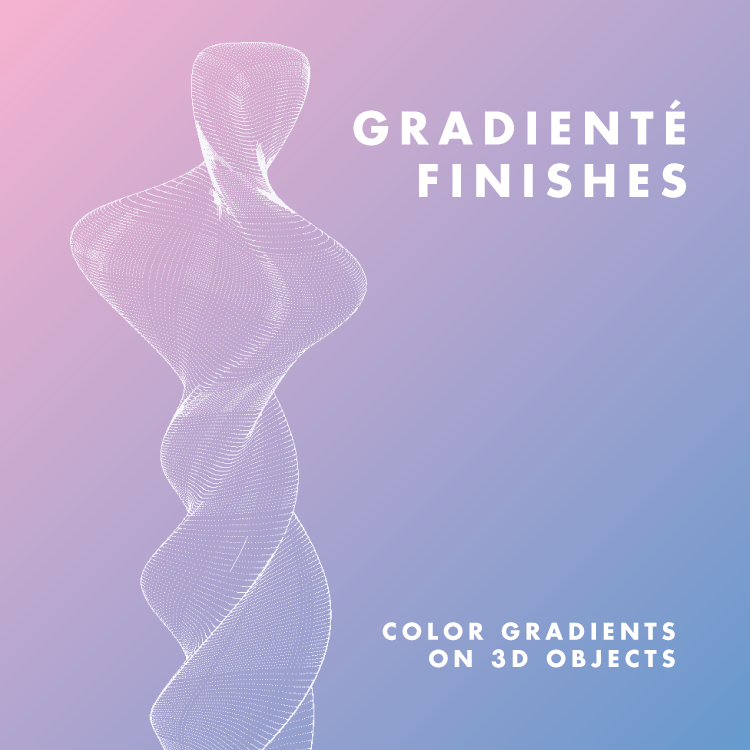 Gradienté Finishes - Color gradients on 3D objects